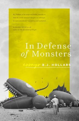 In Defense of Monsters by B. J. Hollars