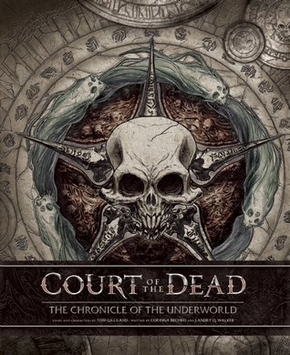 Court of the Dead: The Chronicle of the Underworld by Landry Q. Walker, Sideshow Collectibles, Tom Gilliland, Corinna Sara Bechko