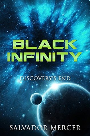 Black Infinity: Discovery's End by Salvador Mercer