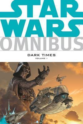 Star Wars Omnibus: Dark Times, Volume 1 by Randy Stradley, Lui Antonio, Dave Marshall, Dave Ross, Doug Wheatley