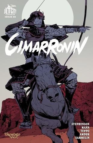 Cimarronin: A Samurai in New Spain #2 by Ellis Amdur, Neal Stephenson, Mark Teppo, Robert Sammelin, Charles C. Mann