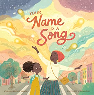 Your Name Is a Song by Jamilah Thompkins-Bigelow, Luisa Uribe