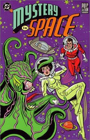 Mystery in Space (Pulp Fiction Library) by Edmond Hamilton, Len Wein, Gardner F. Fox, Alex Toth, Paul Levitz, Virgil Finlay, Jack Kirby, Joe Kubert, Frank Frazetta