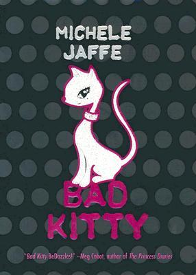 Bad Kitty by Michele Jaffe