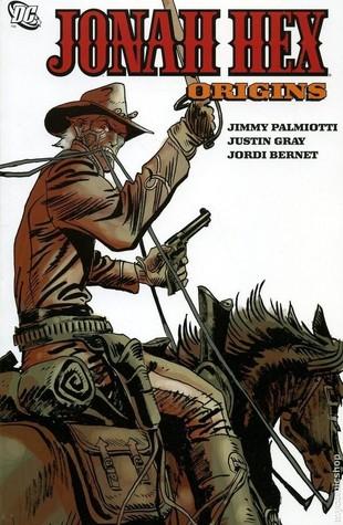 Jonah Hex, Vol. 3: Origins by Jordi Bernet, Jimmy Palmiotti, Val Semeiks, Justin Gray, Phil Noto