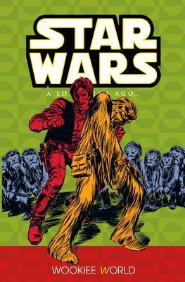 Classic Star Wars: A Long Time Ago... Volume 6: Wookiee World by Ron Frenz, David Mazzucchelli, Jo Duffy, Sal Buscema