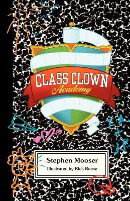Class Clown Academy by Stephen Mooser