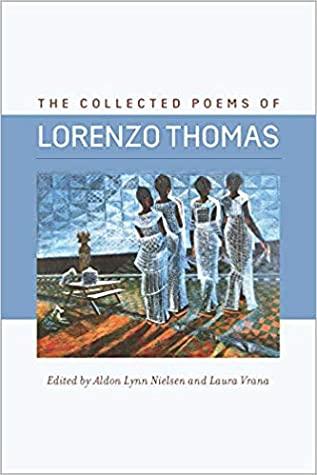 The Collected Poems of Lorenzo Thomas by Lorenzo Thomas