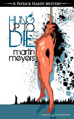 Hung Up to Die by Martin Meyers