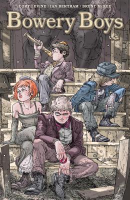Bowery Boys by Brent McKee, Cory Levine, Ian Bertram