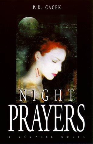 Night Prayers by P.D. Cacek