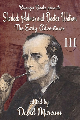 Sherlock Holmes and Dr. Watson: The Early Adventures Volume III by Annette Siketa, Ian Ableson, Kevin Thornton