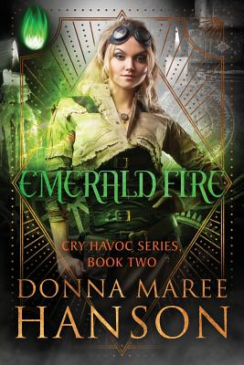 Emerald Fire: Cry Havoc Book Two by Donna Maree Hanson