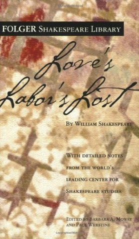 Love's Labor's Lost by Paul Werstine, William Shakespeare, Barbara A. Mowat