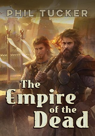 The Empire of the Dead by Phil Tucker