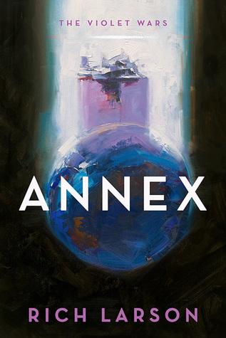 Annex by Rich Larson