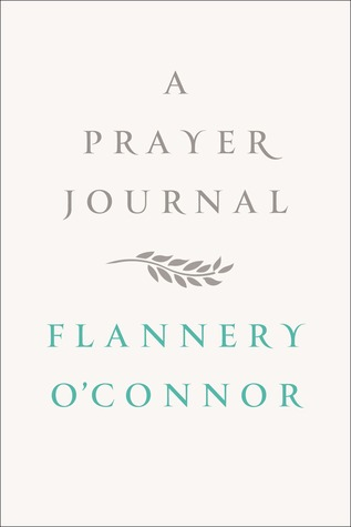 A Prayer Journal by W.A. Sessions, Flannery O'Connor