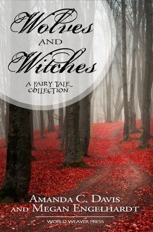 Wolves and Witches by Megan Engelhardt, Amanda C. Davis