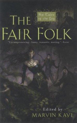 The Fair Folk by Jane Yolen, Midori Snyder, Kim Newman, Marvin Kaye, Patricia A. McKillip, Tanith Lee, Craig Shaw Gardner, Megan Lindholm