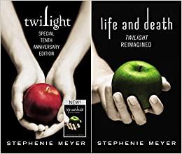 Twilight / Life and Death by Stephenie Meyer