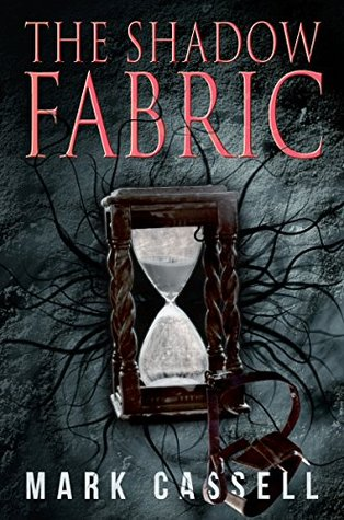 The Shadow Fabric: a supernatural horror novel by Mark Cassell