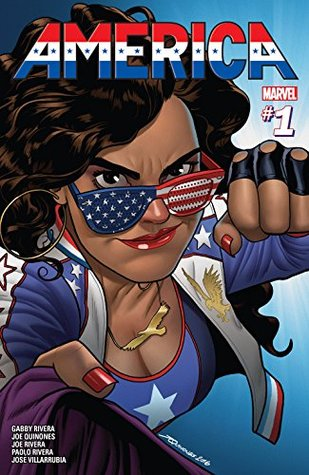 America #1 by Paolo Rivera, Gabby Rivera, Joe Rivera, José Villarrubia, Joe Quiñones