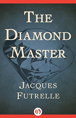 The Diamond Master by Jacques Futrelle