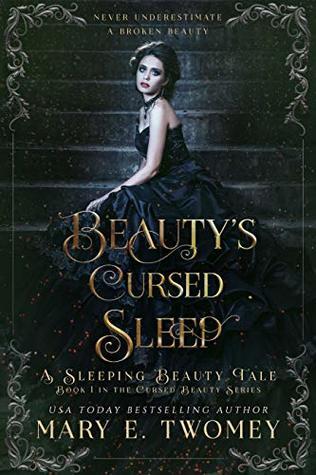 Beauty's Cursed Sleep by Mary E. Twomey