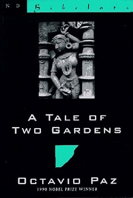 A Tale of Two Gardens by Octavio Paz, Eliot Weinberger