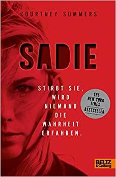 Sadie - Stirbt sie, wird niemand die Wahrheit erfahren by Courtney Summers