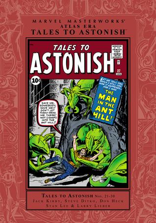 Marvel Masterworks: Atlas Era Tales to Astonish, Vol. 3 by Steve Ditko, Larry Lieber, Don Heck, Stan Lee, Jack Kirby
