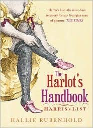 The Harlot's Handbook: Harris's List by Hallie Rubenhold