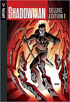 Shadowman: Deluxe Edition, Book 1 by Justin Jordan, Patrick Zircher, Andy Tory, Matt Milla, Brian Reber, Stefano Gaudiano, Lee Garbett, David Baron