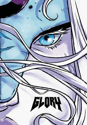 Glory: The Complete Saga by Joe Keatinge, Ross Campbell