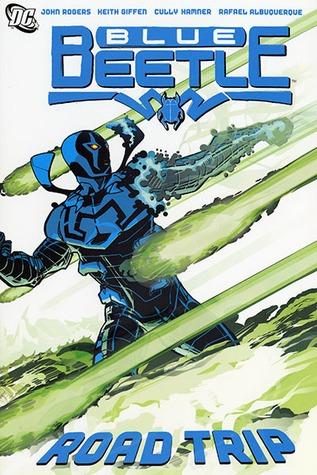 Blue Beetle, Vol. 2: Road Trip by Duncan Rouleau, Cully Hamner, Keith Giffen, Rafael Albuquerque, John Rogers, Casey Jones