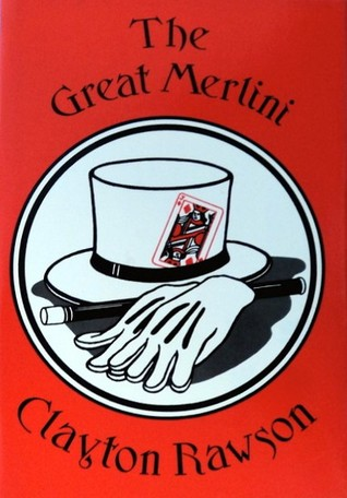 The Great Merlini: The Complete Stories of the Magician Detective by Clayton Rawson