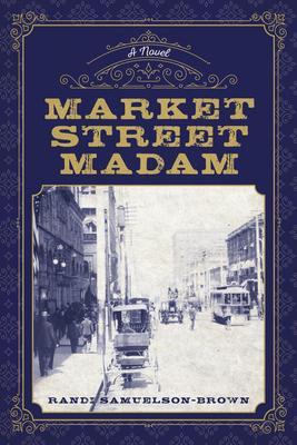Market Street Madam by Randi Samuelson-Brown