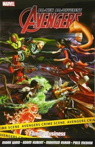 All-New, All-Different Avengers Vol. 2: Family Business by Adam Kubert, Mahmud Asrar, Mark Waid