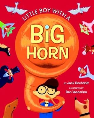 Little Boy with a Big Horn by Dan Yaccarino, Jack Bechdolt, Golden Books