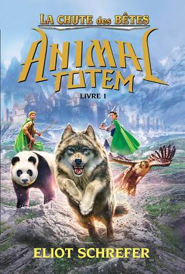 Animal Totem: Les B?tes Supr?mes: N? 1 - Gardiens Immortels by Eliot Schrefer