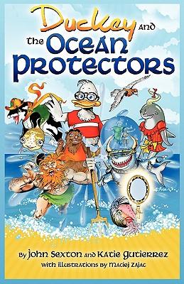 Duckey and The Ocean Protectors by John Sexton, Katie Gutierrez
