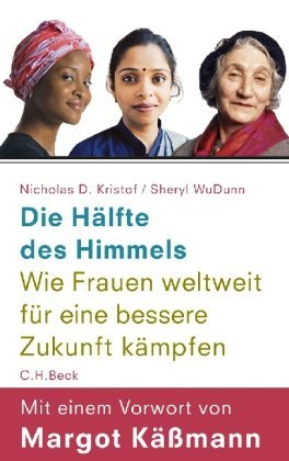 Die Hälfte des Himmels: Wie Frauen weltweit für eine bessere Zukunft kämpfen by Sheryl WuDunn, Nicholas D. Kristof