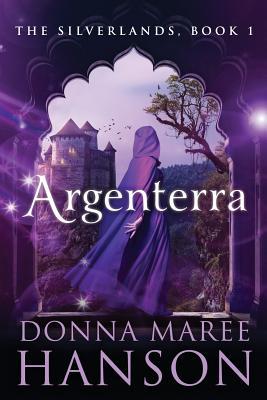 Argenterra: Silverlands Book 1 by Donna Maree Hanson