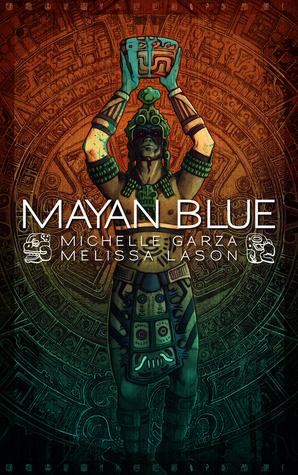 Mayan Blue by Michelle Garza, Melissa Lason