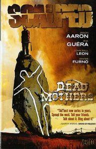 Scalped, Vol. 3: Dead Mothers by Davide Furnò, Jason Aaron, R.M. Guéra, John Paul Leon