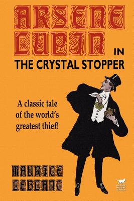 Arsene Lupin in The Crystal Stopper by Maurice LeBlanc