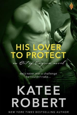 His Lover to Protect by Katee Robert