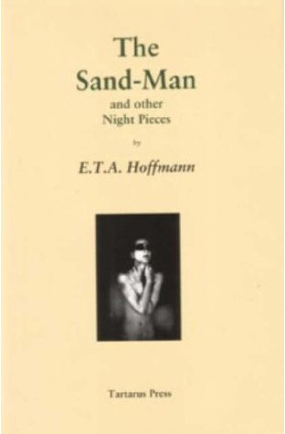 The Sand-Man and other Night Pieces by E.T.A. Hoffmann, Jim Rockhill