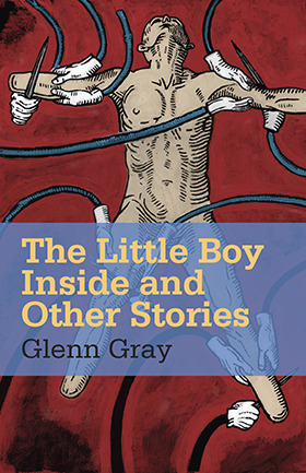 The Little Boy Inside and Other Stories by Glenn Gray