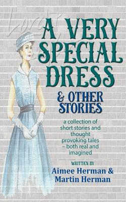 A Very Special Dress & Other Stories by Aimee Herman, Martin Herman